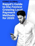 Going Global: Rapyd's Guide to the Fastest Growing Local Payment Methods for 2020