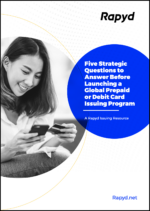 Five Strategic Questions to Answer Before Launching a Global Prepaid or Debit Card Issuing Program