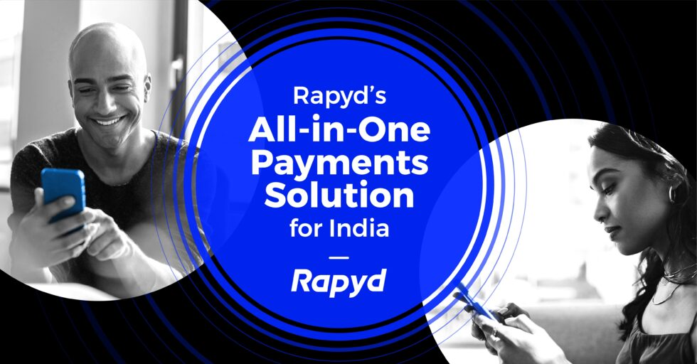 UK-based Fintech platform Rapyd enters India with an all-in-one payment solution and a COVID-19 Solidarity Programme