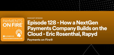 Glenbrook Interviews Eric Rosenthal – How a NextGen Payments Company Builds on the Cloud
