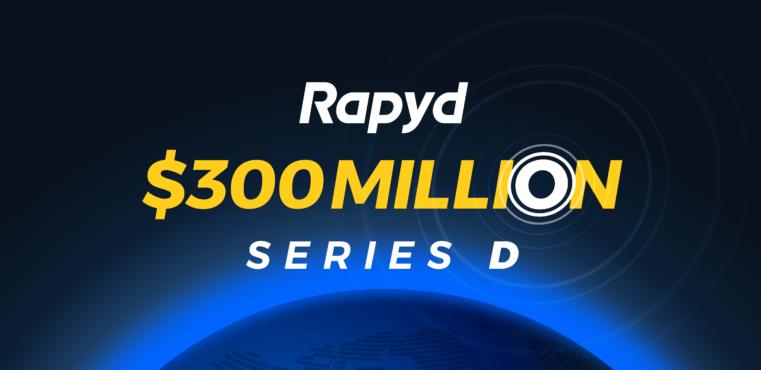 Rapyd 300 Million Dollar Series D