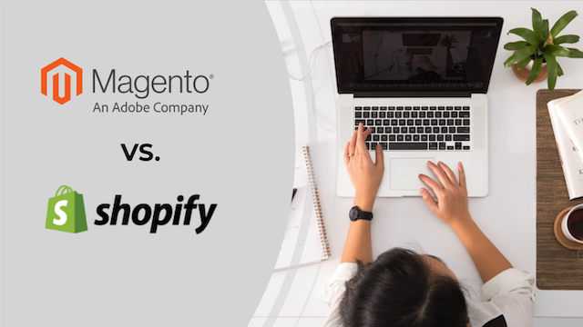 Magento Versus Shopify, Which is Better for You?
